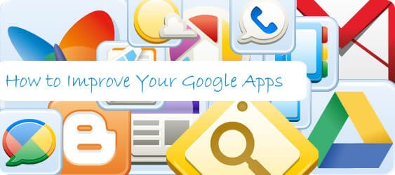 How to Improve Your Google Apps